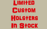 Shop for custom leather holsters in stock.